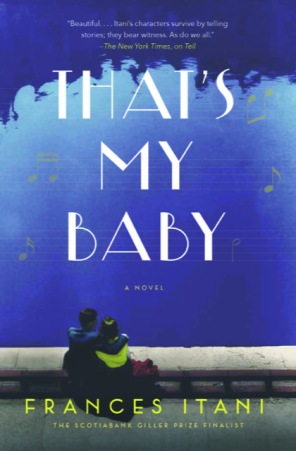 Frances Itani, That's My Baby. HarperCollins Canada 2017. Reviewed by Debra Martens (14 February 2018).